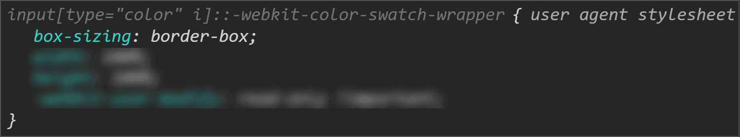 "Chrome DevTools screenshot showing the <code/>box-sizing value for the swatch wrapper.""><figcaption>The <code>box-sizing</code> value for the swatch wrapper in Chrome.</figcaption></figure> <p>This means that while the <code>padding-box</code>, <code>border-box</code> and <code>margin-box</code> of our wrapper (all equal because we have no <code>margin</code> or <code>border</code>) are identical to the <code>content-box</code> of the actual <code><input type='color'></code> (which is <code>44px</code>x<code>23px</code> in Chrome), getting the wrapper's <code>content-box</code> involves subtracting the <code>padding</code> from these dimensions. It results that this box is <code>40px</code>x<code>15px</code>.</p> <figure><img class="