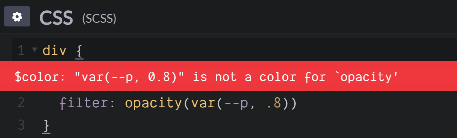 Screenshot. Shows the `$color: 'var(--p, 0.8)' is not a color for 'opacity'` error when trying to set `filter: opacity(var(--p, 0.8))`.