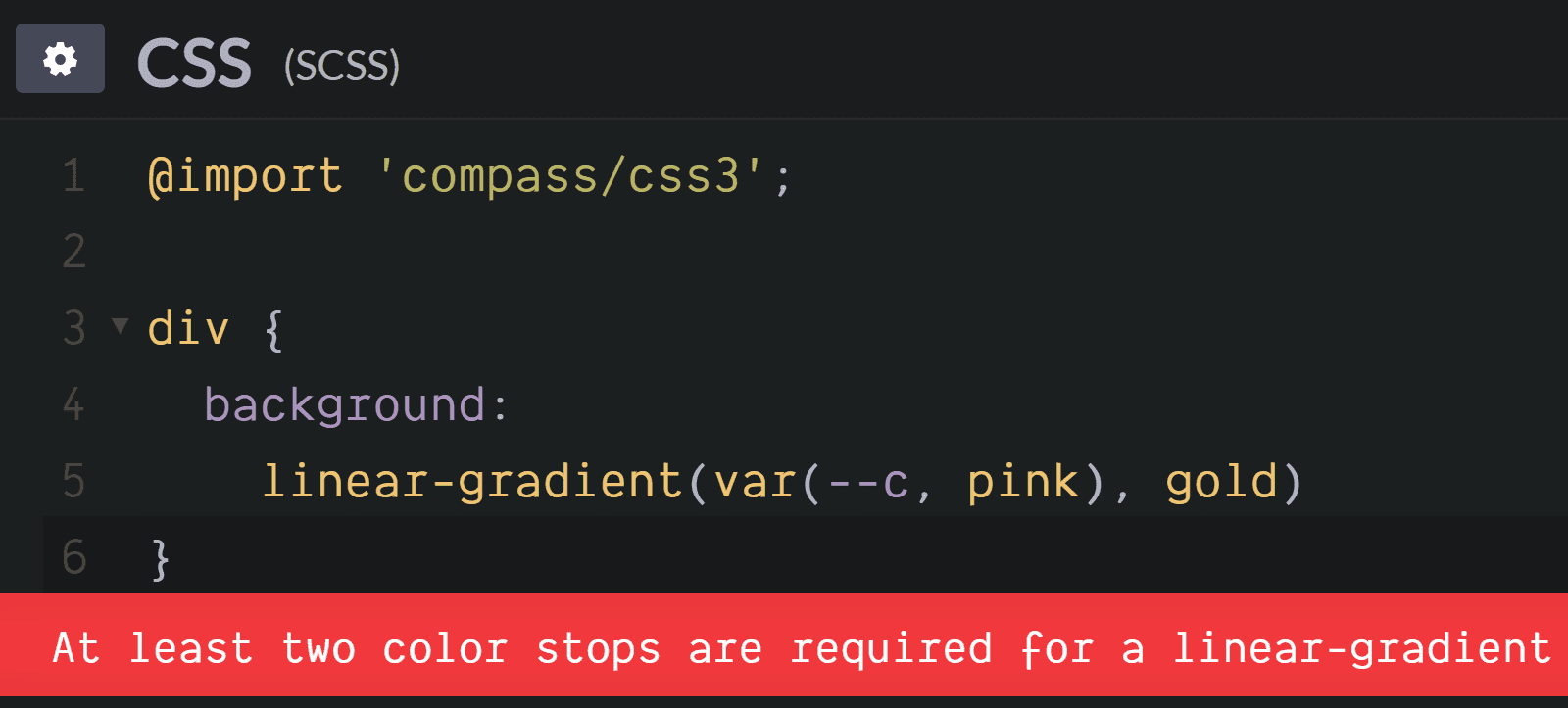 Screenshot. Shows the At least two color stops are required for a linear-gradient error when trying to set background: linear-gradient(var(--c, pink), gold).