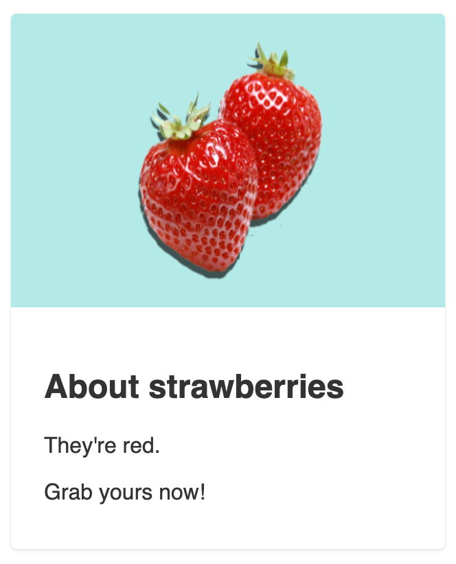 Screenshot. The vertical card element with the strawberry image out of proportion, causing the strawberries to appear stretched vertically.