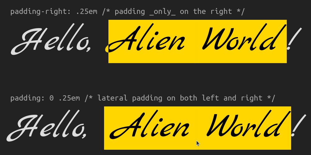 Screenshot illustrating the problem with only setting a lateral padding in the direction on the slant (right in this case): if our link text becomes 'Alien World', the curly start of the 'A' falls outside the pseudo-element rectangle. This is solved by having a lateral padding on both sides.