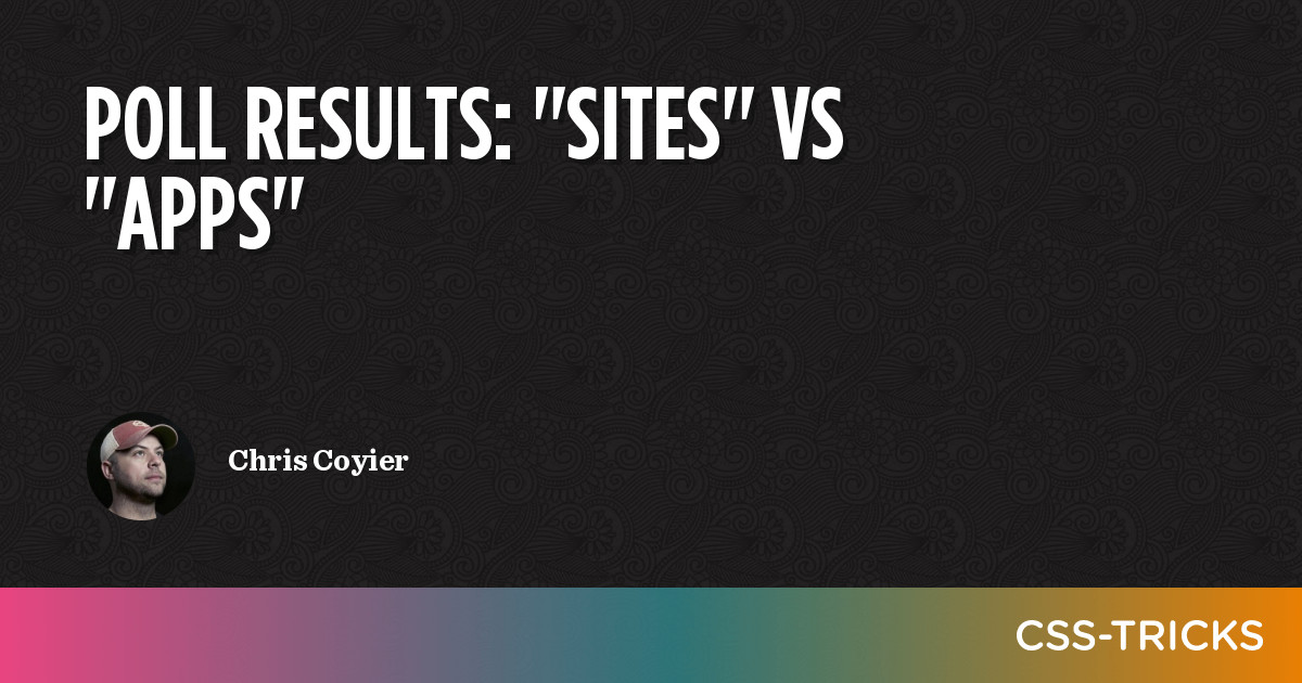 """Poll Results: """"Sites"""" vs """"Apps""""   CSS-Tricks"""