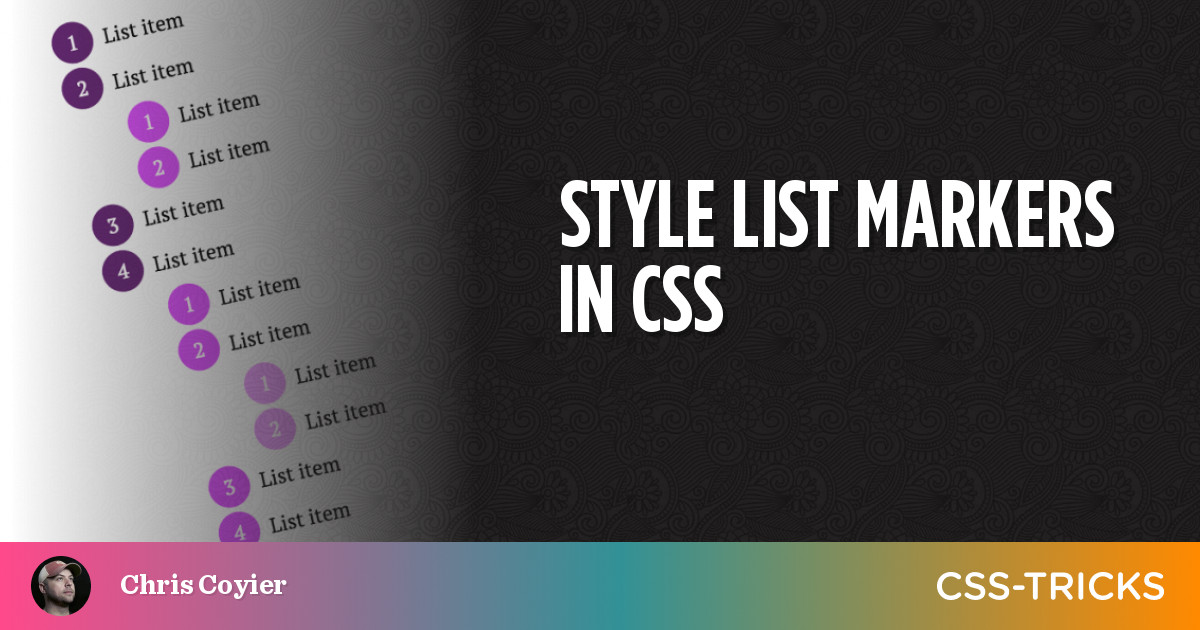 Style List Markers in CSS   CSS-Tricks