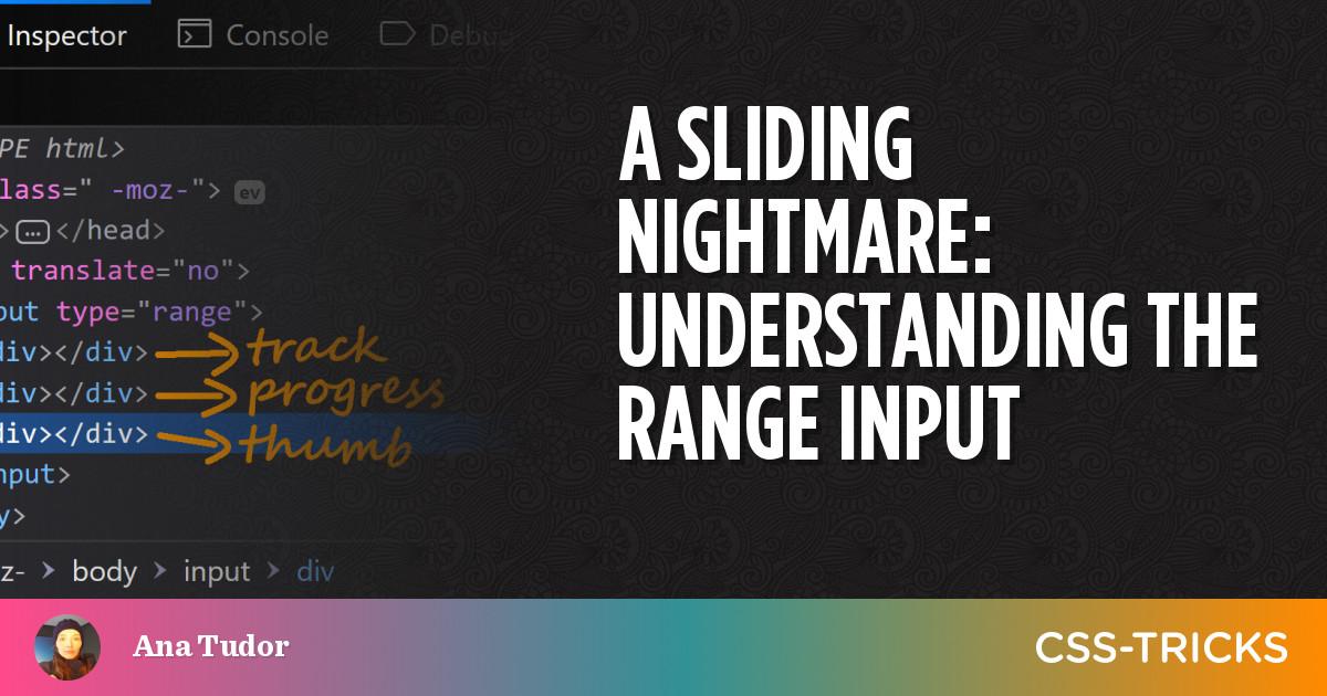 A Sliding Nightmare: Understanding the Range Input | CSS-Tricks