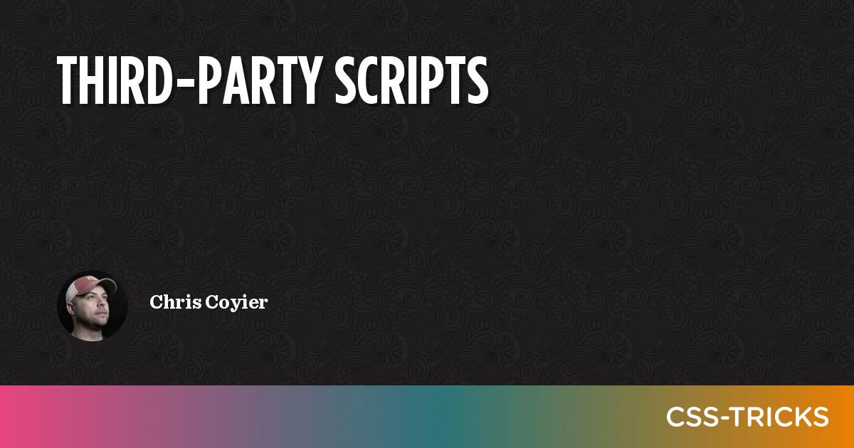 Third-Party Scripts | CSS-Tricks
