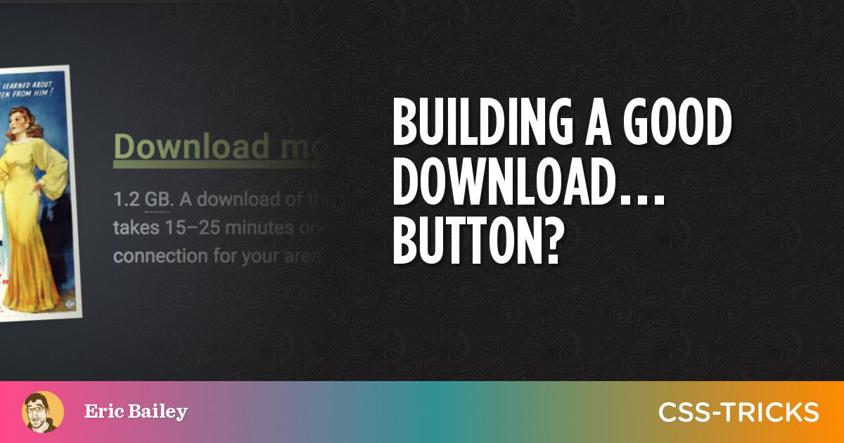 Building a Good Download… Button? | CSS-Tricks