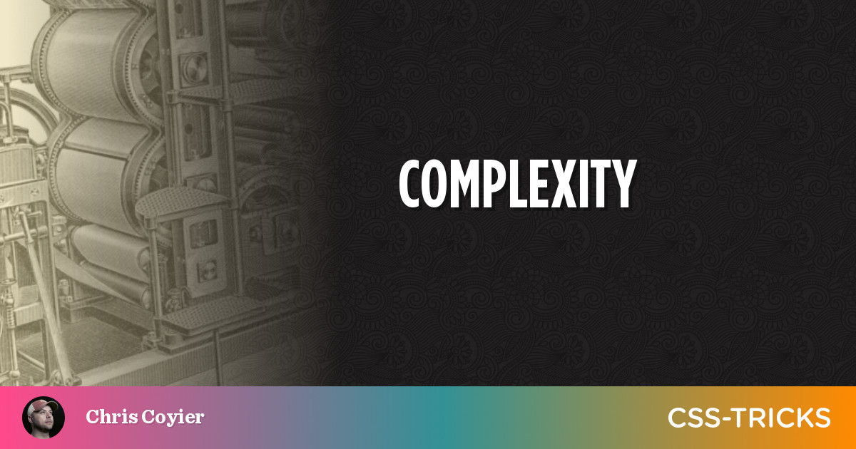 Complexity   CSS-Tricks