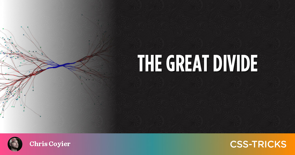 The Great Divide | CSS-Tricks