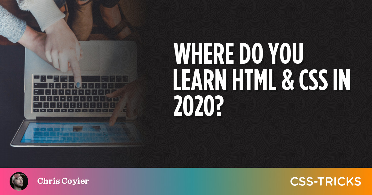 Just Starting Out with CSS & HTML - CSS-Tricks