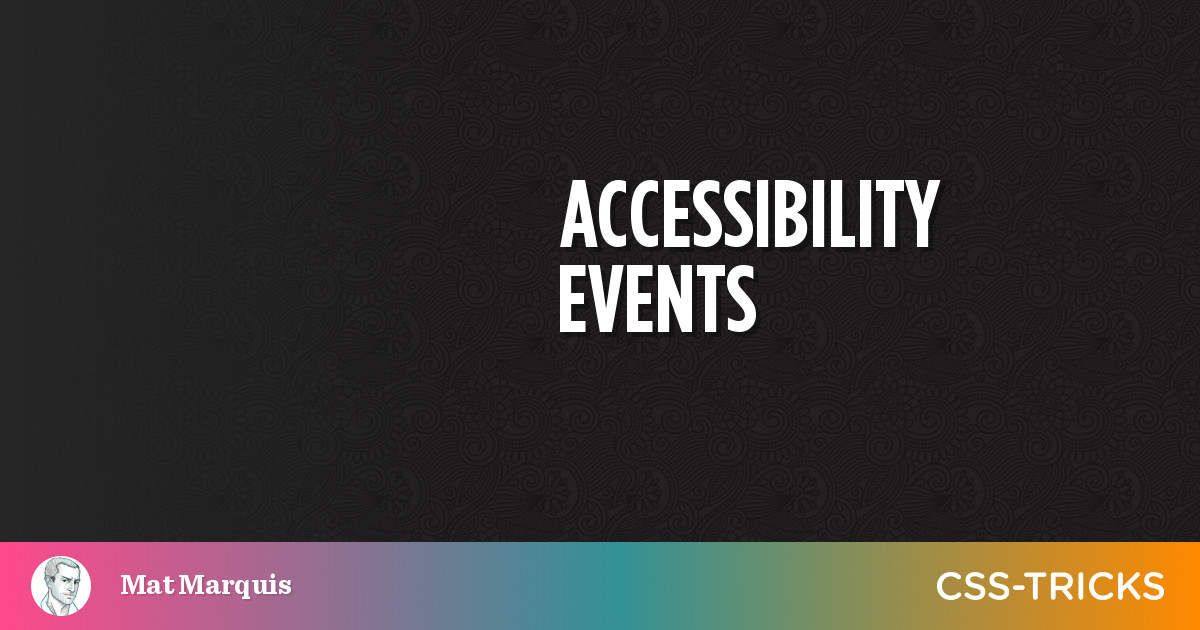 Accessibility Events   CSS-Tricks