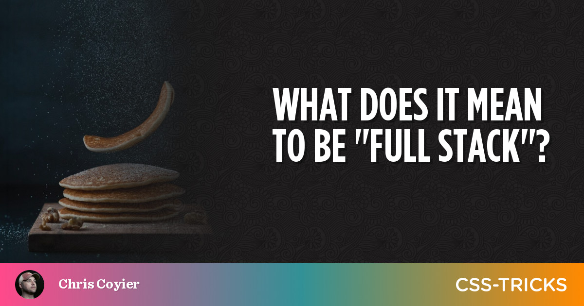 """What Does it Mean to Be """"Full Stack""""? 