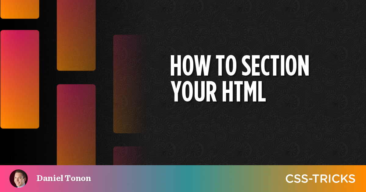 How to Section Your HTML | CSS-Tricks