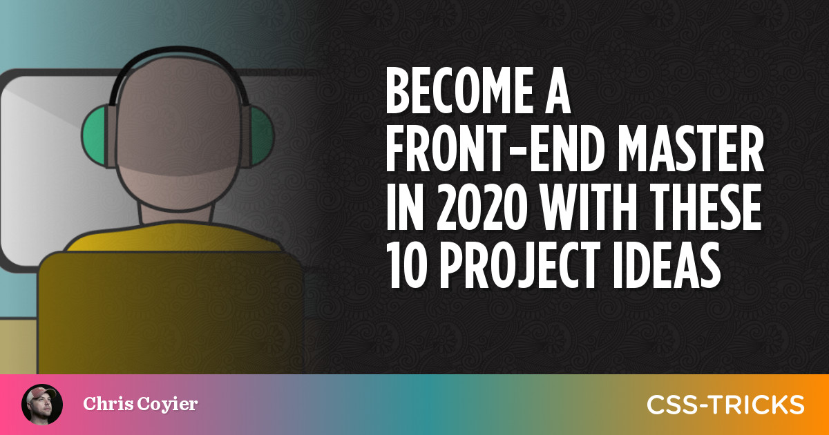 Become a Front-End Master in 2020 With These 10 Project Ideas   CSS-Tricks