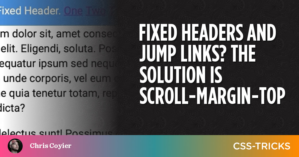 Fixed Headers and Jump Links? The Solution is scroll-margin-top | CSS-Tricks