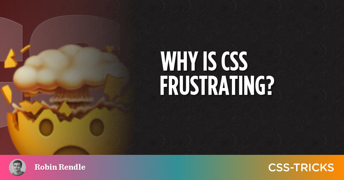 Why is CSS Frustrating?   CSS-Tricks