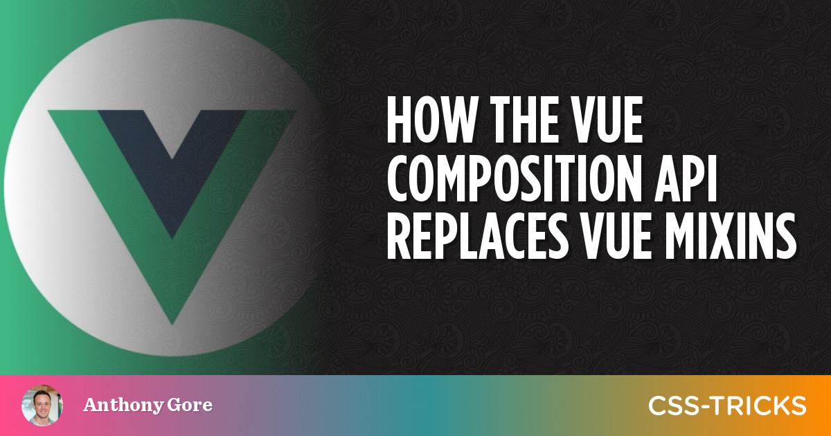 How the Vue Composition API Replaces Vue Mixins