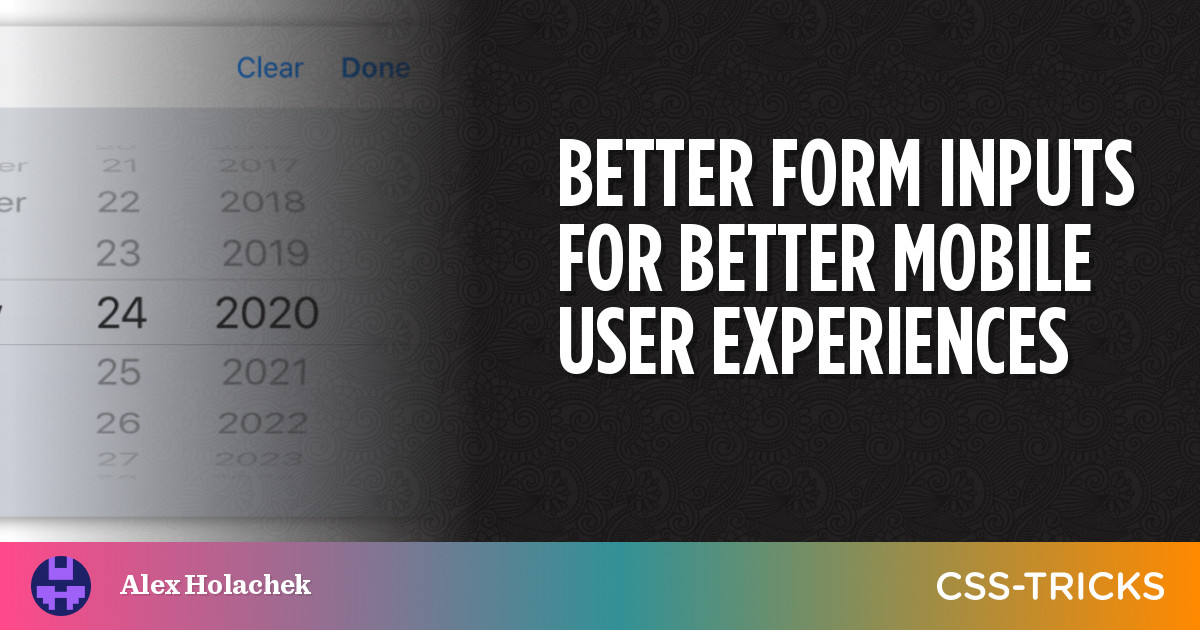Better Form Inputs for Better Mobile User Experiences | CSS-Tricks