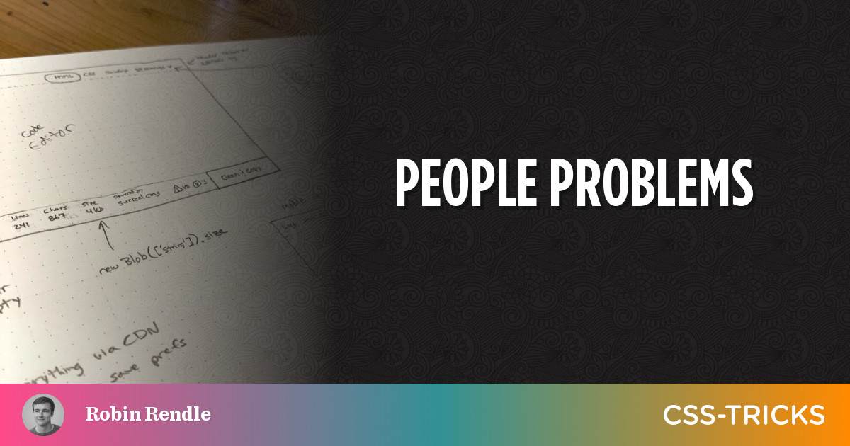 People Problems | CSS-Tricks