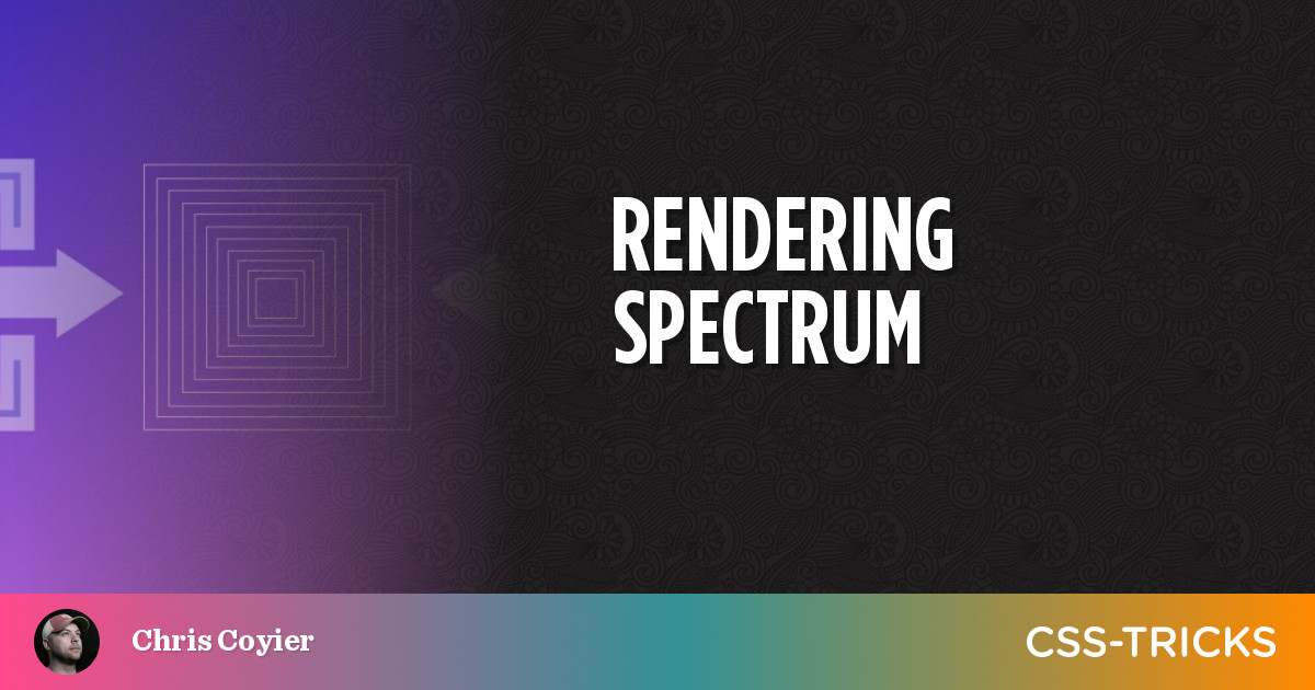 Rendering Spectrum | CSS-Tricks