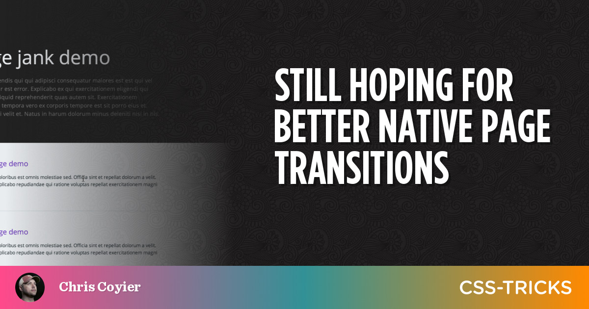 Still Hoping for Better Native Page Transitions | CSS-Tricks