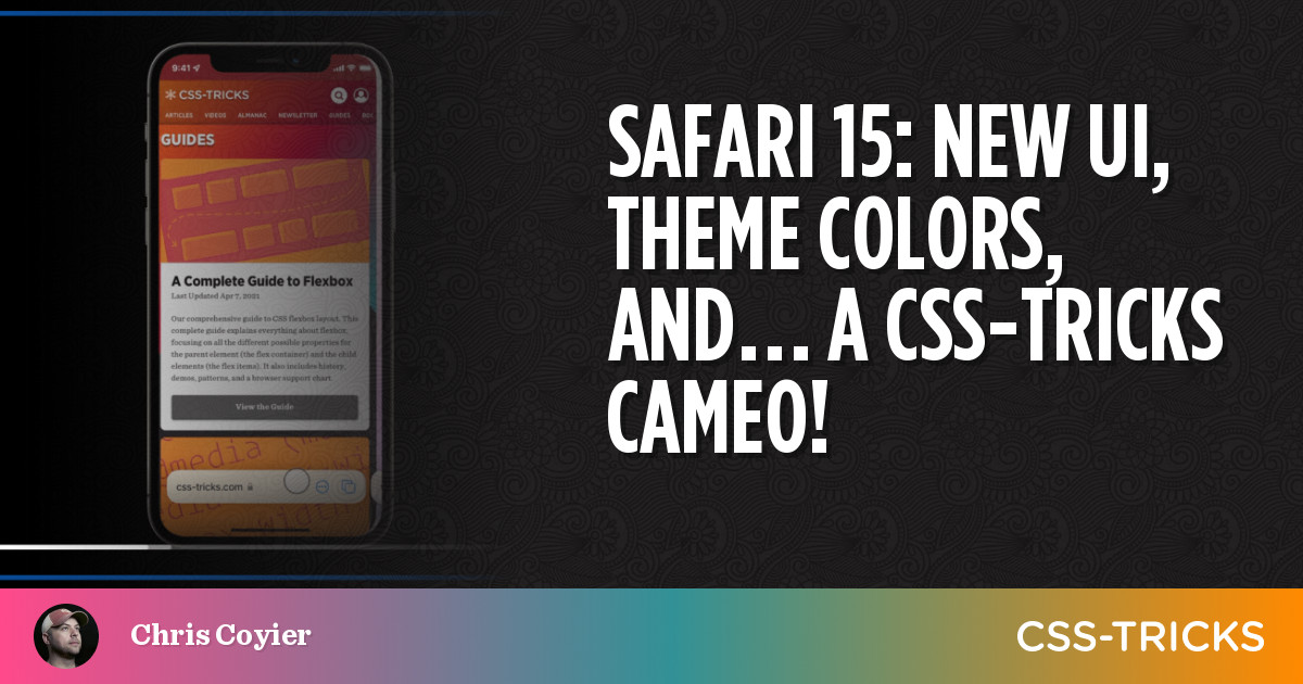 Safari 15: New UI, Theme Colors, and... a CSS-Tricks Cameo! | CSS-Tricks